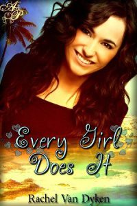 Every Girl Does It by Rachel Van Dyken